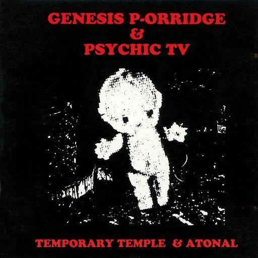 Psychic TV альбом Temporary Temple & Atonal