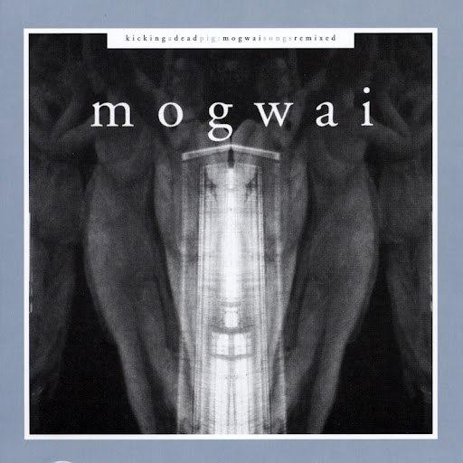 Mogwai альбом Kicking A Dead Pig