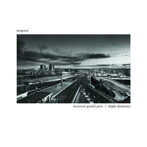 Mogwai альбом Mexican Grand Prix