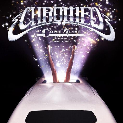 Chromeo альбом Come Alive Remixes (feat. Toro Y Moi)