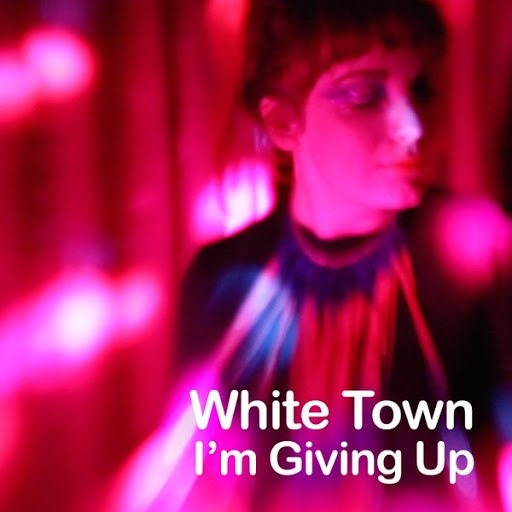 WHITE TOWN альбом I'm Giving Up
