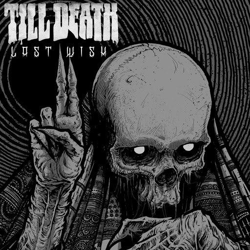 Till Death альбом Last Wish