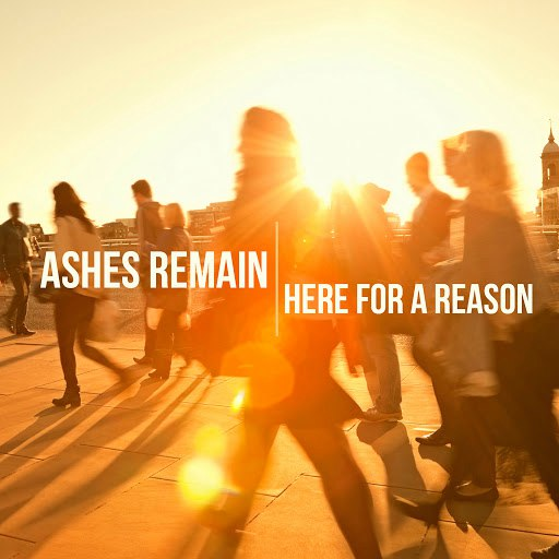 Ashes Remain альбом Here For a Reason
