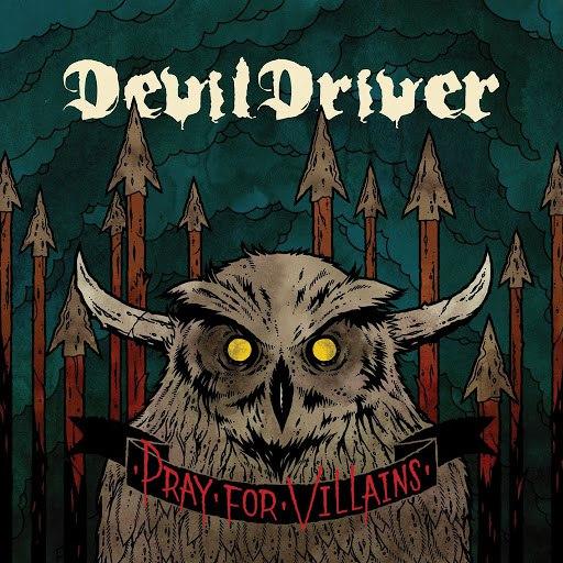 DevilDriver альбом Pray For Villains [Special Edition]