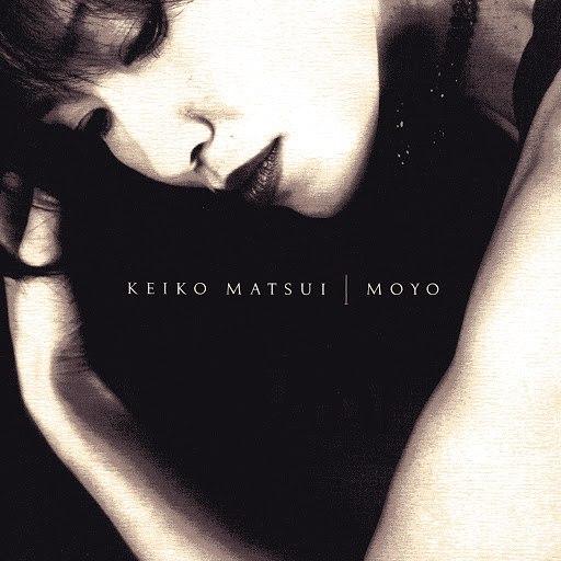 keiko matsui альбом Moyo