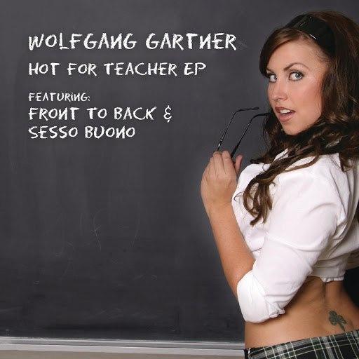 Wolfgang Gartner альбом Hot For Teacher EP