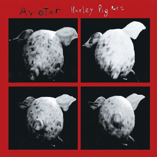 Авиатор альбом Huxley Pig, Pt. 2