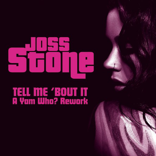 Joss Stone альбом Tell Me 'Bout It (A Yam Who? Rework)