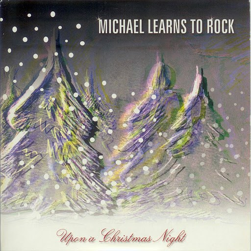 Michael Learns to Rock альбом Upon A Christmas Night