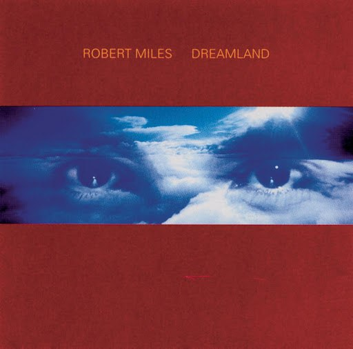 Robert Miles альбом Dreamland incl. One And One