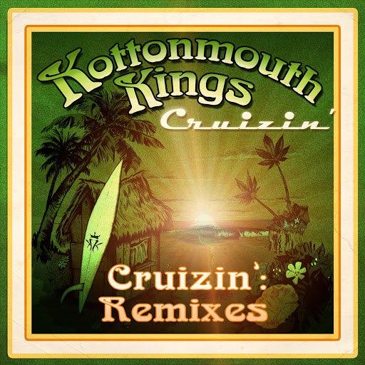 Kottonmouth Kings альбом Cruizin' (Remixes)