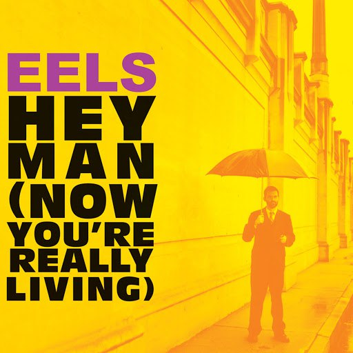 eels альбом Hey Man (Now You're Really Living)