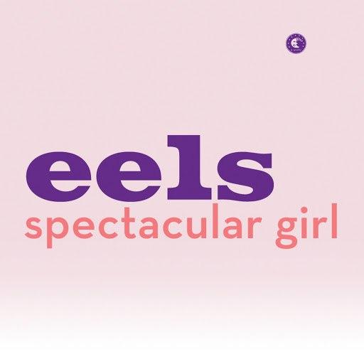 eels альбом Spectacular Girl