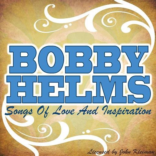 Bobby Helms альбом Songs Of Love & Inspiration
