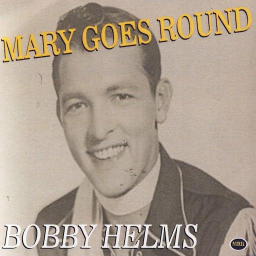Bobby Helms альбом Mary Goes 'Round