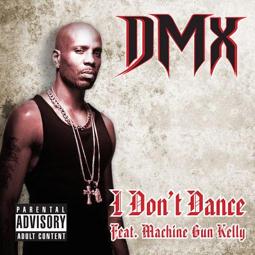DMX альбом I Don't Dance (feat. Machine Gun Kelly)