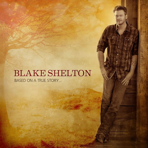 Blake Shelton альбом Based on a True Story... (Deluxe Version)