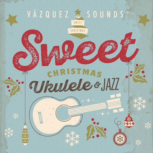 Vazquez Sounds альбом Sweet Christmas Ukulele & Jazz