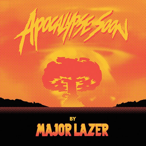 Major Lazer альбом Apocalypse Soon