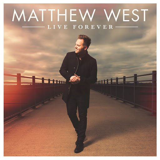 Matthew West альбом Live Forever (Deluxe)