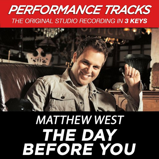 Matthew West альбом The Day Before You (Performance Tracks) - EP