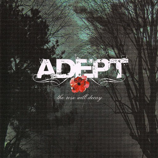 Adept альбом The Rose Will Decay