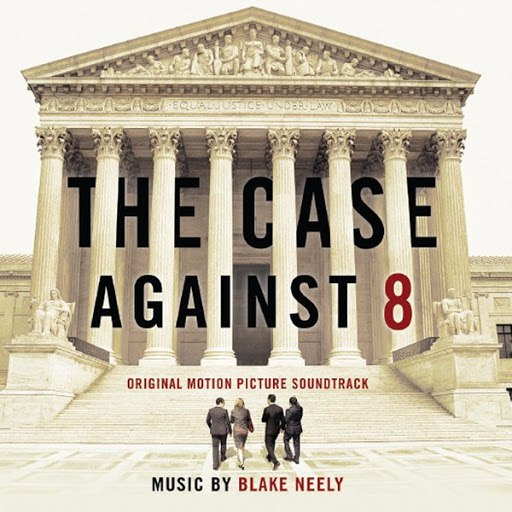 Blake Neely альбом The Case Against 8 (Original Motion Picture Soundtrack)