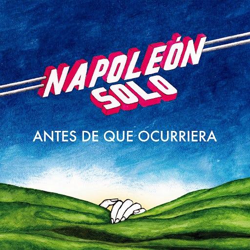 Napoleon Solo альбом Antes de Que Ocurriera
