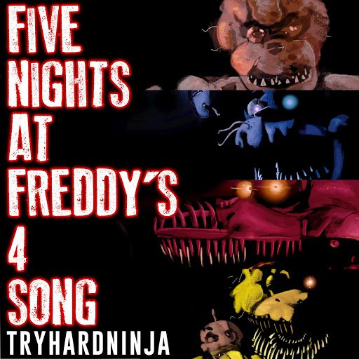 TryHardNinja альбом Five Nights at Freddy's 4 Song