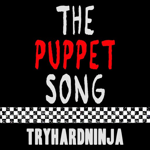 TryHardNinja альбом The Puppet Song