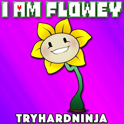 TryHardNinja альбом I Am Flowey