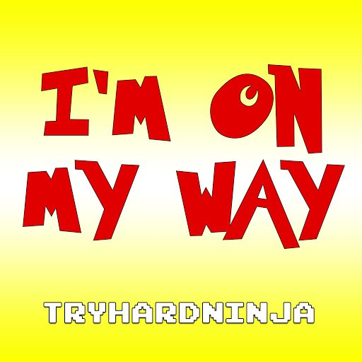 TryHardNinja альбом I'm on My Way