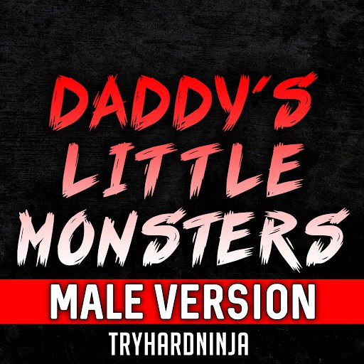 TryHardNinja альбом Daddy's Little Monsters (Male Version)