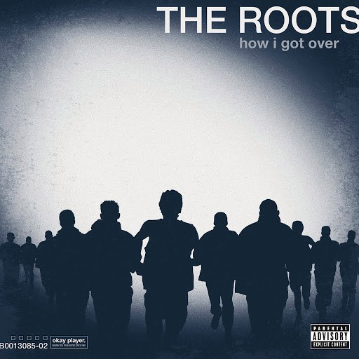 The Roots альбом How I Got Over