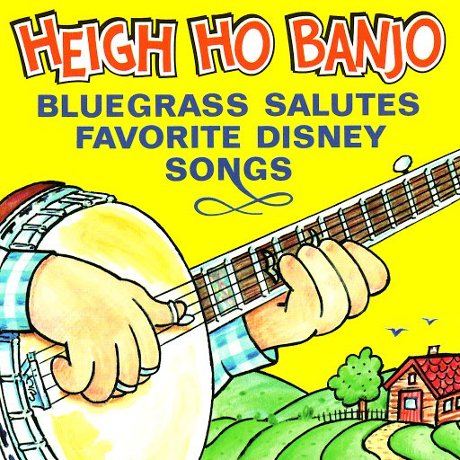 Pickin' On Series альбом Heigh-Ho Banjo: Bluegrass Salutes Favorite Disney Songs