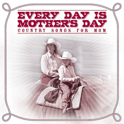 Pickin' On Series альбом Every Day Is Mother's Day: Country Songs for Mom