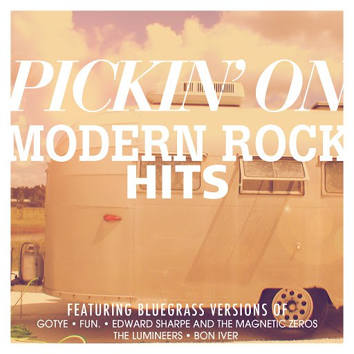Pickin' On Series альбом Pickin' On Modern Rock Hits