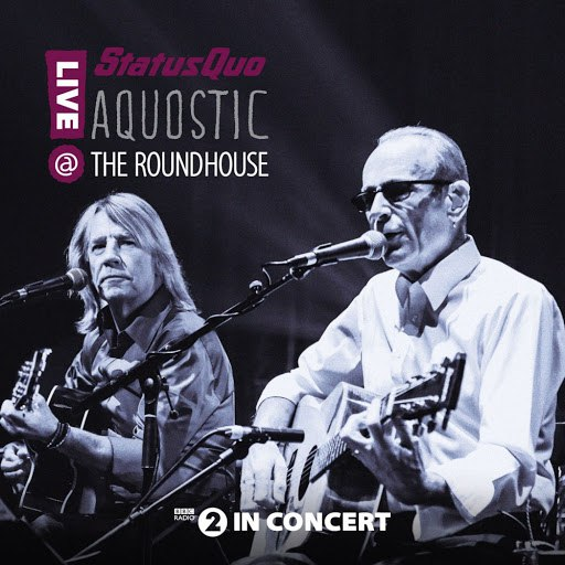 Status Quo альбом Aquostic! Live at the Roundhouse