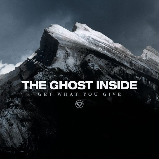 The Ghost Inside альбом Get What You Give