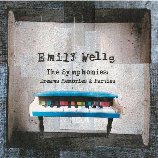 Emily Wells альбом The Symphonies: Dreams Memories & Parties