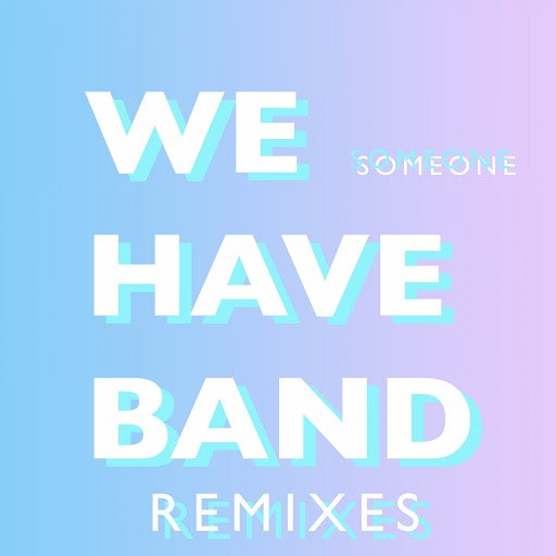 We Have Band альбом Someone Remixes
