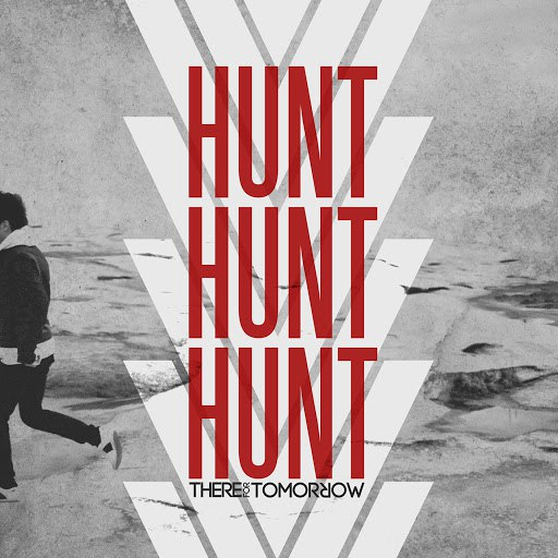 There For Tomorrow альбом Hunt Hunt Hunt