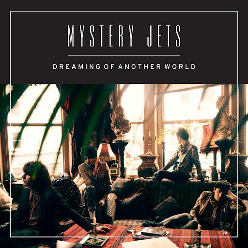 Mystery Jets альбом Dreaming Of Another World