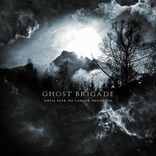 Ghost Brigade альбом Until Fear No Longer Defines Us