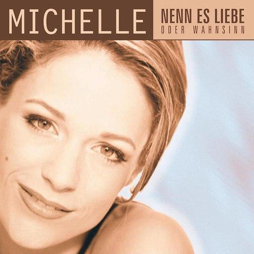 Мишель альбом Nenn Es Liebe Oder Wahnsinn