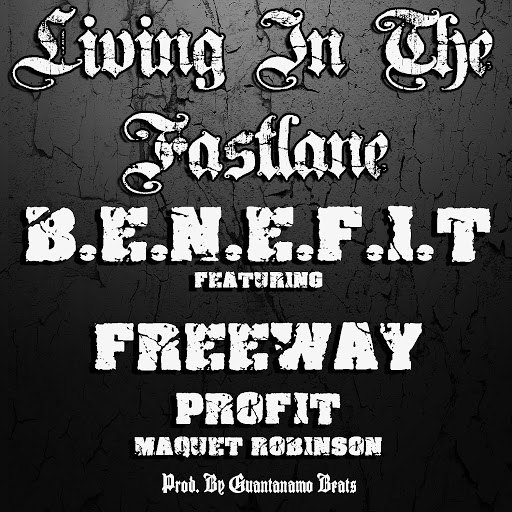 Benefit альбом Living In The Fast Lane (feat. Freeway, Profit & Maquet Robinson)