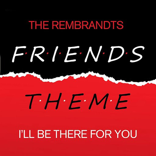 The Rembrandts альбом Friends - I'll Be There For You