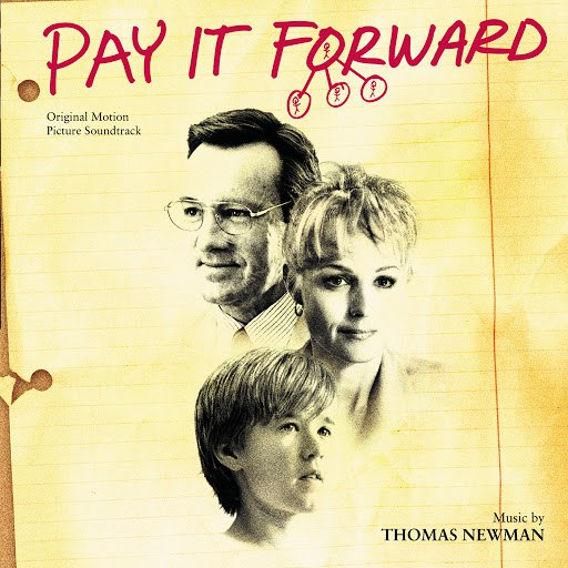 Thomas Newman альбом Pay It Forward (Original Motion Picture Soundtrack)