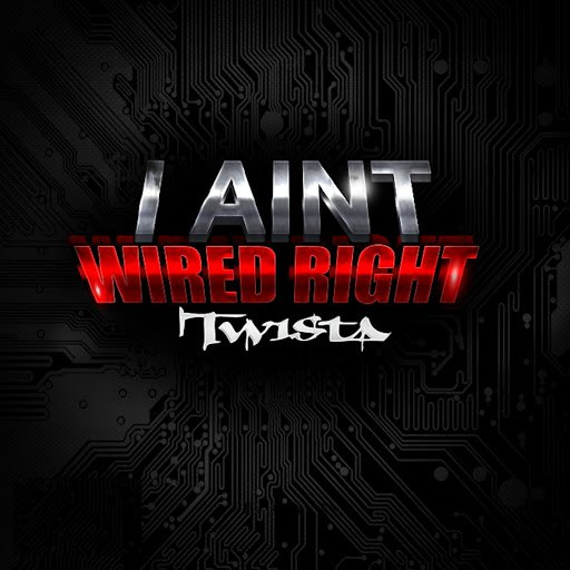 Twista альбом I Ain't Wired Right
