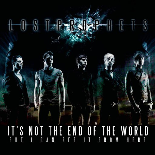Lostprophets альбом It's Not The End Of The World But I Can See It From Here